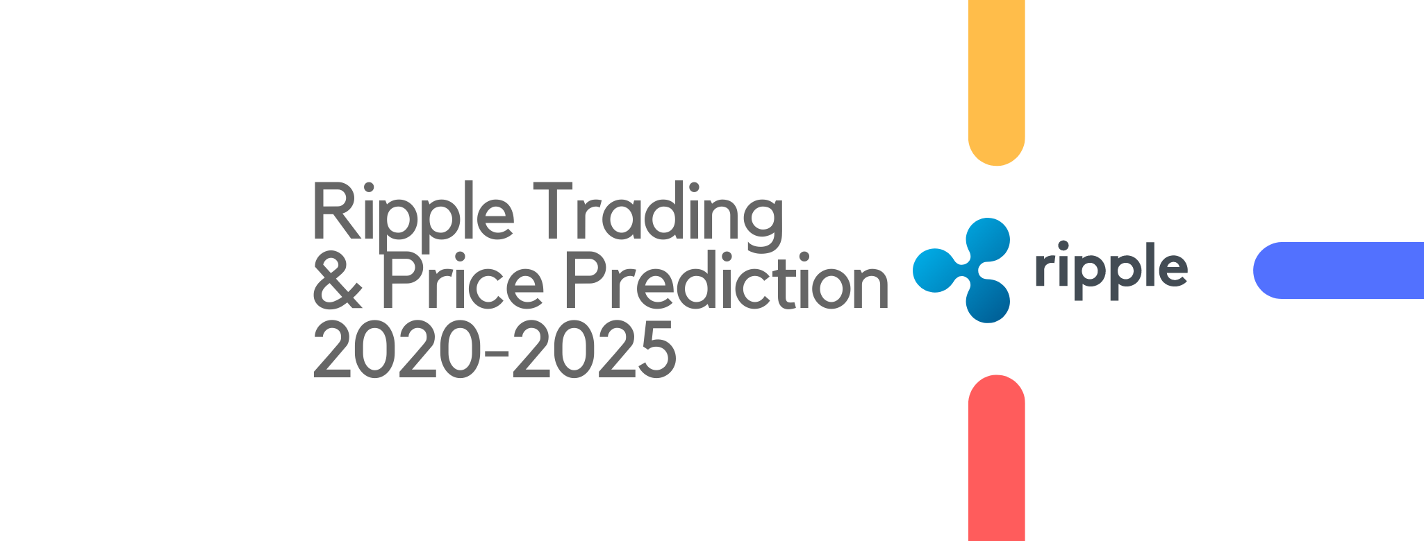 a beginners guide to ripple trading price prediction 2020 2025 news alarms a beginners guide to ripple trading