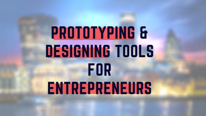Best App & Website Prototyping & Designing tools for Entrepreneurs