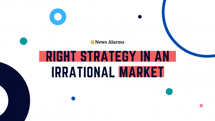 Right Strategy in an Irrational Market