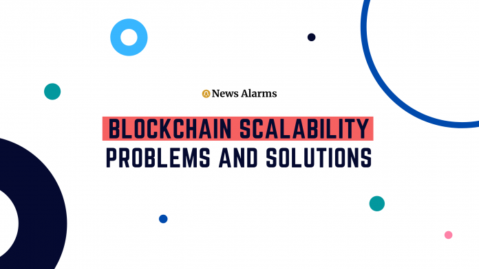 What are Blockchain Scalability Problem And the best Promising Solutions